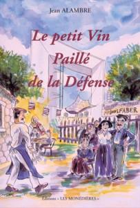 Le Petit Vin Paillé de la Défense - Ed. Les Monédières 2003